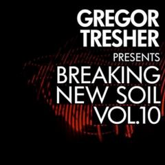 Gregor Tresher pres. Breaking New Soil Vol. 10