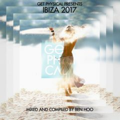 Get Physical Presents: Ibiza 2017 - Compiled & Mixed by Ben Hoo