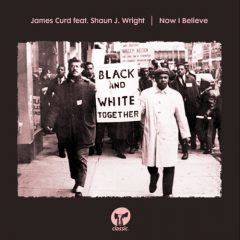 James Curd featuring Shaun J Wright 'Now I Believe'