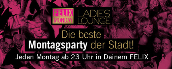 FELIX Monday Ladies Lounge