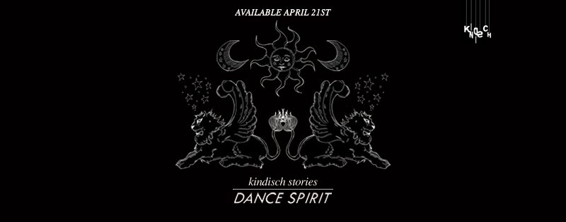 "Dance Spirit präsentiert ""Kindisch Stories"""