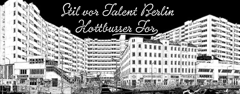 Stil vor Talent Berlin – Kottbusser Tor